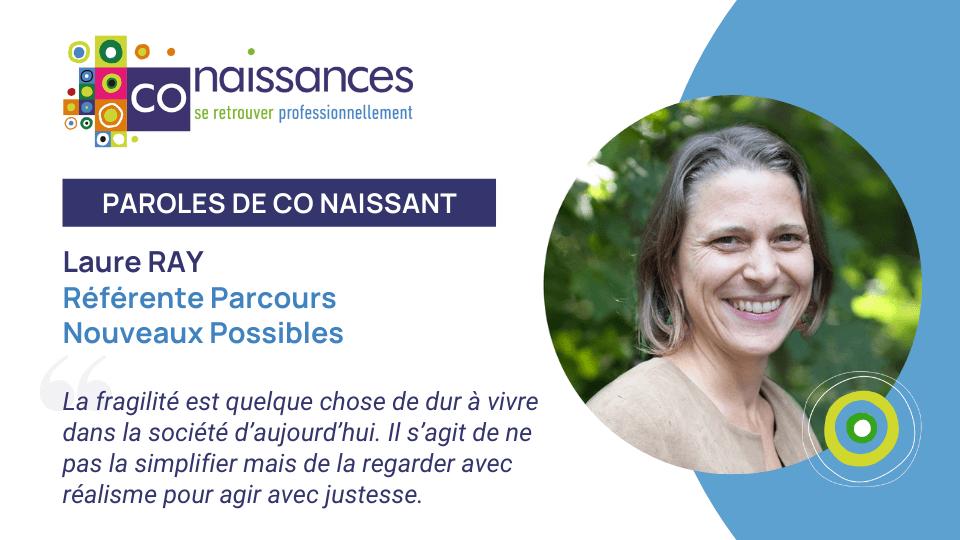 Paroles de Co Naissant : Laure Ray, référente du Parcours Nouveaux Possibles